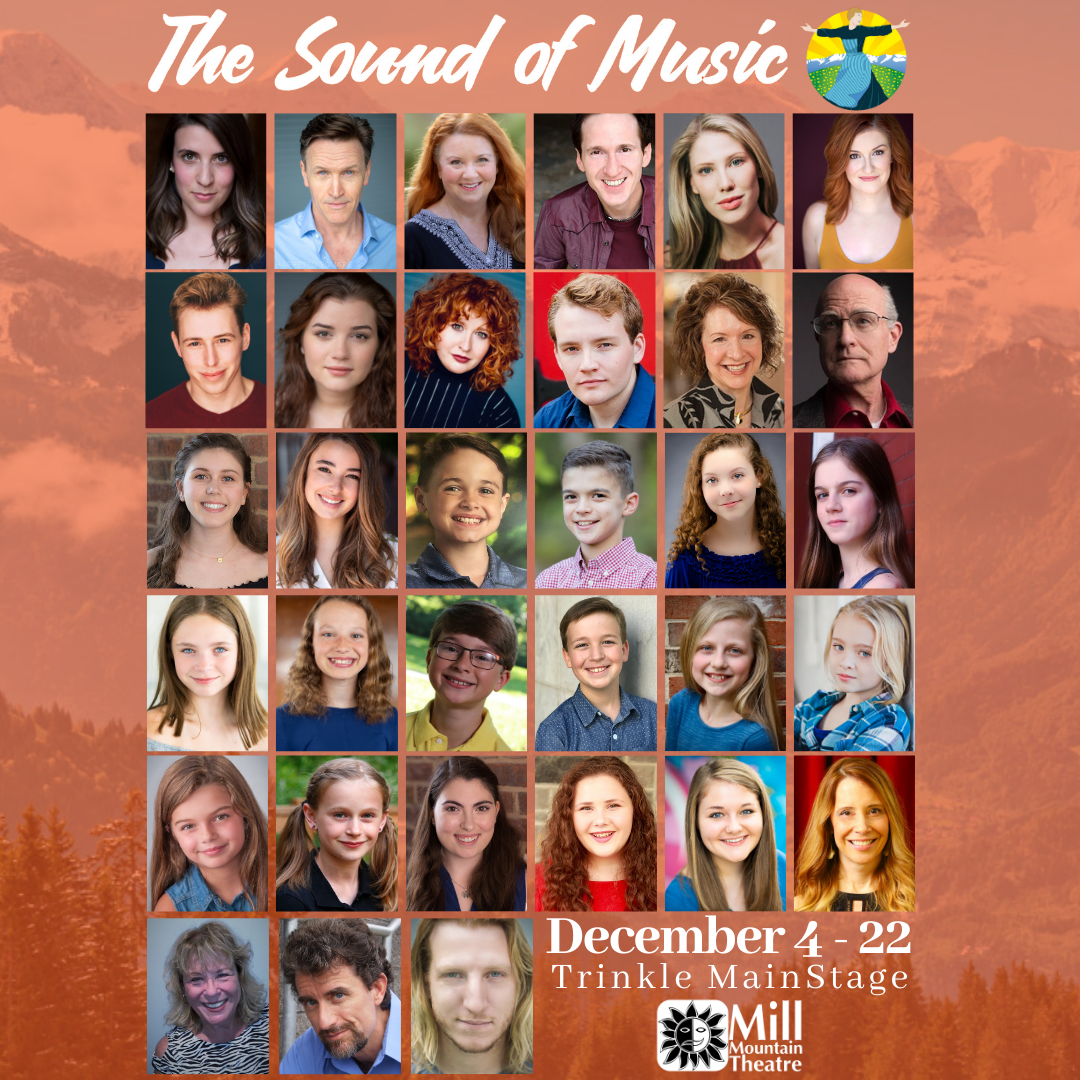 The Hills Are Alive WithMill Mountain Theatre's THE SOUND OF MUSIC